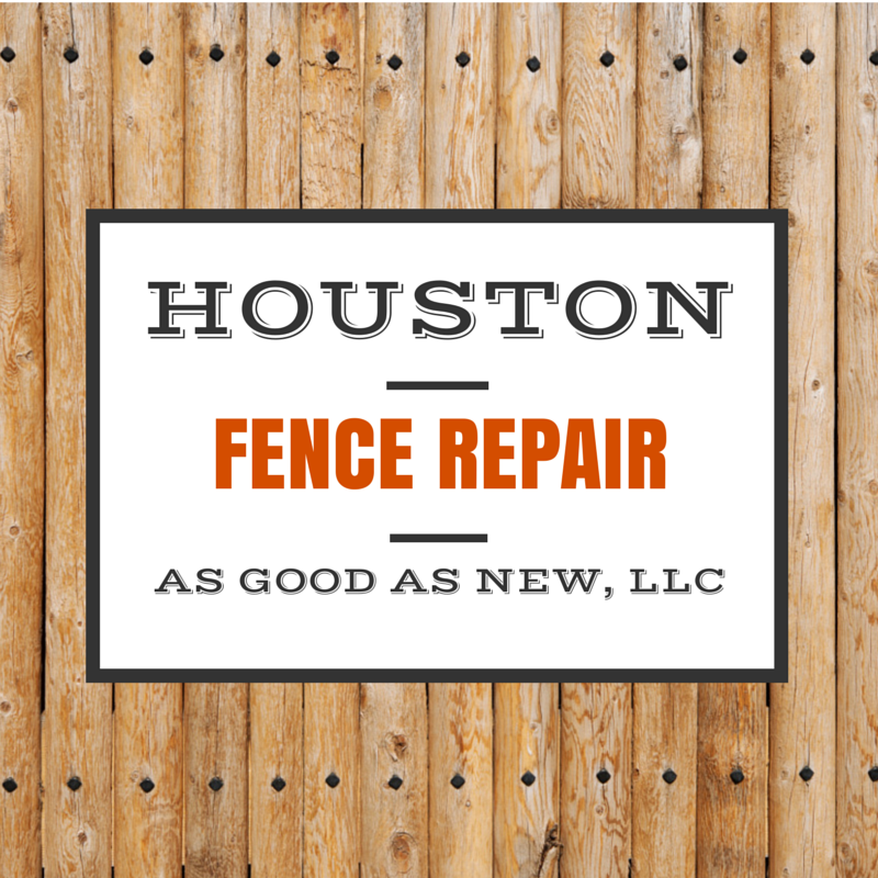 Need Wooden Fence Repair In Houston As Good As New Llc